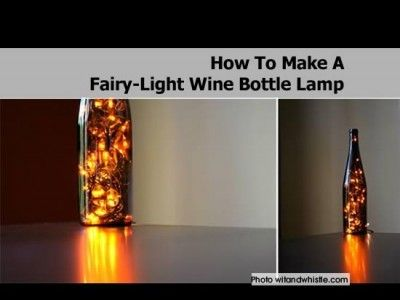 How To Make A Fairy-Light Wine Bottle Lamp