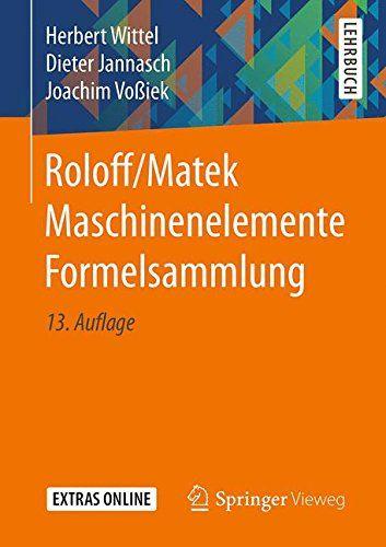 Roloff Matek Maschinenelemente Formelsammlung Matek Roloff Formelsammlung Maschinenelemente Formelsammlung Maschinenelemente Lehrbuch