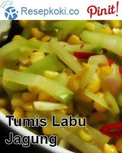 Tumis Labu Siam Jagung Manis Resep Makanan Bayi Tumis Resep Makanan Sehat