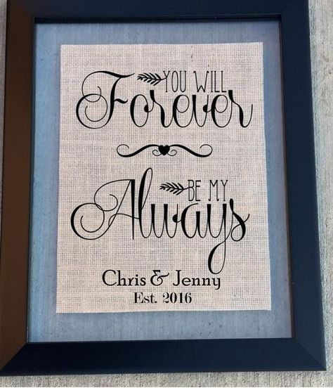 You Will Forever Be My Always. Wedding sign to celebrate the journey ahead or a cute home décor rustic item. What a great wedding item or gift that will be reme
