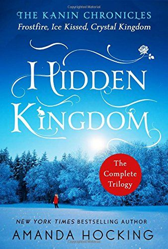 Download Pdf Hidden Kingdom The Kanin Chronicles The Complete Trilogy Free Epub Mobi Ebooks Amanda Hocking Book Suggestions Trilogy