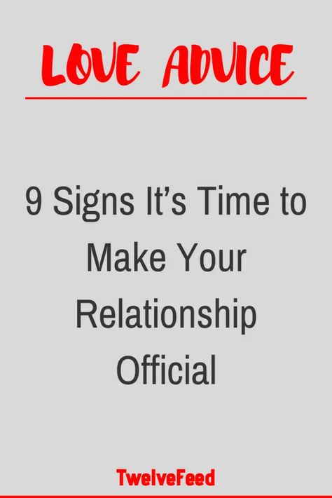 9 Signs It's Time to Make Your Relationship Official – Twelve Feeds   - #WhatIsLove #loveSayings #Romance #female #quotes #education #entertainment #loveWords #LookingForLove #TrueLove  #AboutLove #MyLove #FindLove #LoveQuotes #InLove #RealLove #LoveLive #BestLover #LoveRelationship #LoveAndRelationships  #LoveAdvice #LoveTips #LoveCompatibility #LoveStories #boyfriends #forever #relationships #hug #relationship #hugs #girlfriend #lovehim #kiss #boyfriend #kisses #bff #hearts #couples #adorable