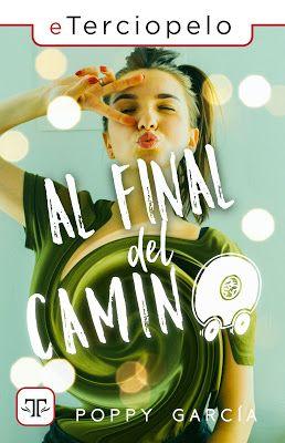 Resena Al Final Del Camino Poppy Garcia Al Final Del Camino Al Final Books Libros