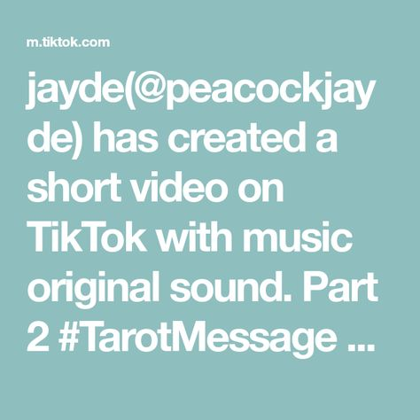 jayde(@peacockjayde) has created a short video on TikTok with music original sound. Part 2 #TarotMessage #witchtok #TarotReading #ArchAngelMicheal #LoveMessage #LoveReading You are protected. Be strong. Be free.