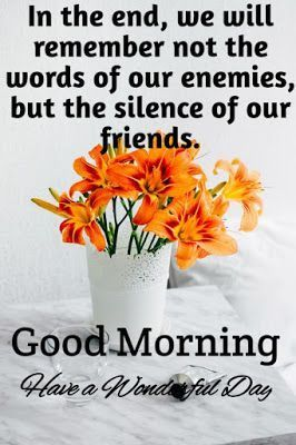 The Silence Of Our Friends Friends Enemies Good Morning Quotes