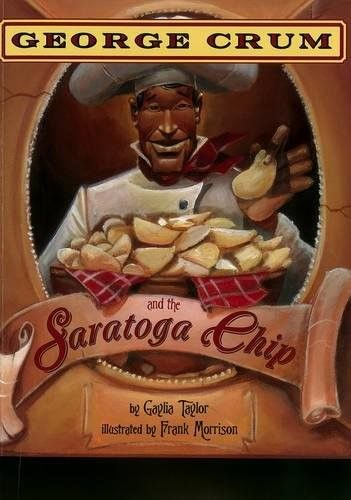 Pdf Download George Crum And The Saratoga Chip By Gaylia Taylor Missed In History History For Kids History Class