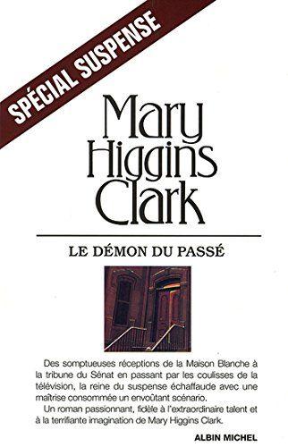 Mary Higgins Clark Ebook Gratuit : higgins, clark, ebook, gratuit, Démon, Passé, (Spécial, Suspense), Ligne, Gratuit, Higgins, Clark,, Ebook,, Reading