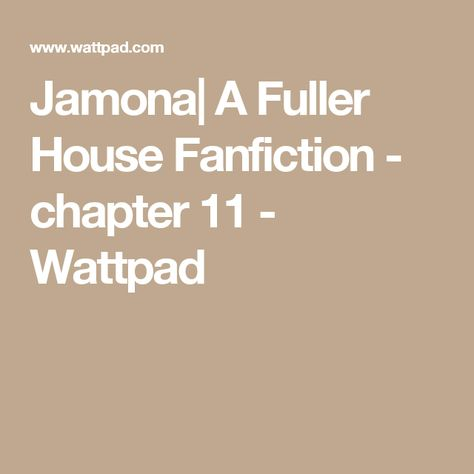 Jamona With Images Dolan Twins Fanfic Fuller House Chapter