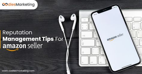 Six Reputation Management Strategies For Amazon Sellers