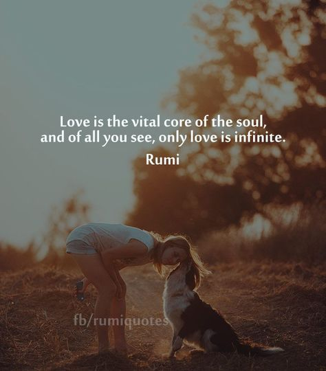 Love Is The Vital Core Rumi Quote Real Life Quotes Pinterest