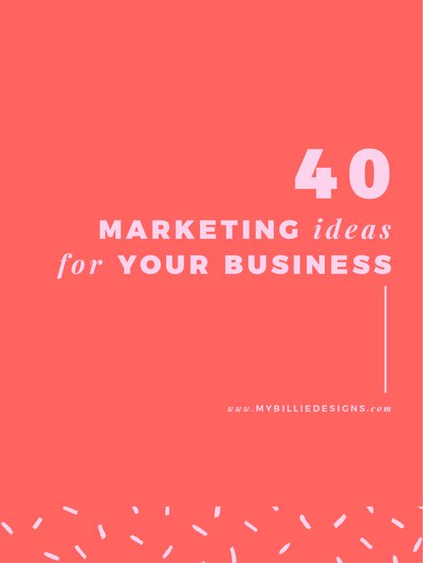 40 Marketing Ideas For Your Business Business Pages Promotional Products Marketing Marketing Website
