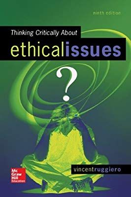 Amazon Com Thinking Critically About Ethical Issues 9780078119057 Vincent Ryan Ruggiero Books Ethical Issues Philosophy Books Free Books Online