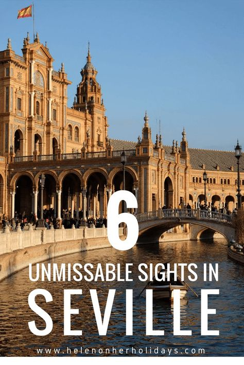 6 Unmissable Sights in Seville - the places you have to see when you visit the gorgeous Andalucian city of Seville in southern Spain. Including the Real Alcazar and Seville Cathedral, the largest of its type in the world #Seville #Spain #CityBreak