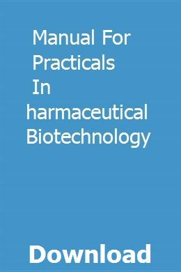 Manual For Practicals In Pharmaceutical Biotechnology Biotechnology Teaching Biology Life Science