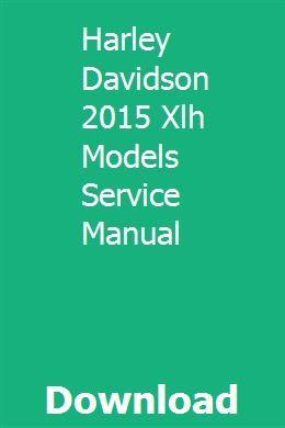 Download Harley Davidson 2015 Xlh Models Service Manual Harley Davidson Motorcycle Model Harley