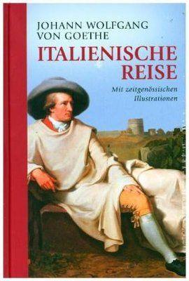 Italienische Reise Buch Jetzt Versandkostenfrei Bei Weltbild De Bestellen In 2021 Italienreise Goethe Italienische Reise Reisen