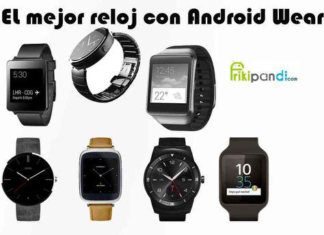 El mejor reloj Android Wear ¿Cuál es? Motorola Moto 360, LG G Watch R, Asus ZenWatch, LG G Watch, Samsung Gear Live, Sony Smartwatch 3. Elegimos el mejor.