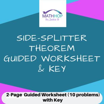 This Guided Worksheet And Key Provides Practice Solving For Side Lengths Using The Side Splitter Theorem This Is A Guided Worksh Theorems Worksheets Splitters