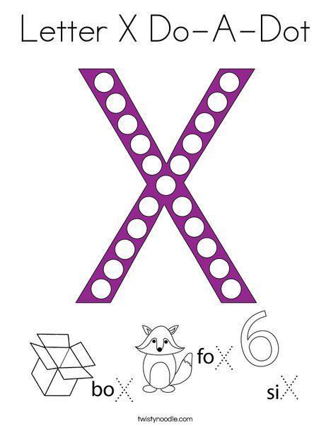 Letter X Do A Dot Coloring Page Twisty Noodle In 2020 Do A Dot Coloring Pages Lettering