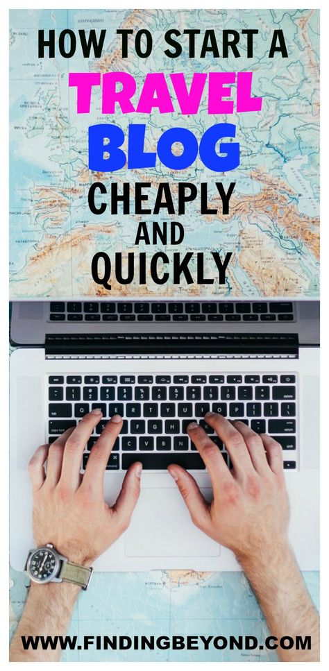 How to Start a Travel Blog Cheaply and Quickly | Finding Beyond