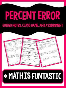 Percent Error Lesson Notes Game And Assignment Math Lesson Plans Guided Notes Class Games