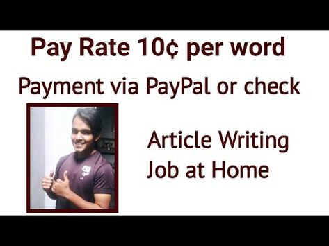 Pay Rate 10¢ per word Payment via PayPal or check Article Writing Job at Home