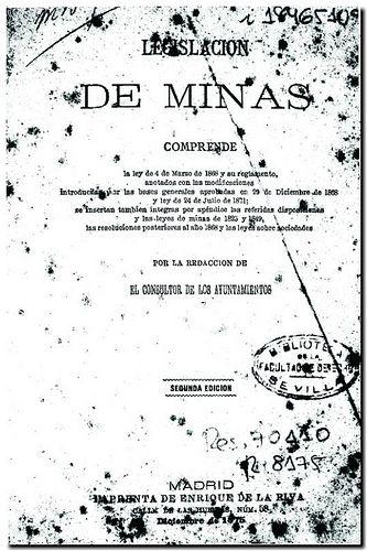 Legislación de minas : comprende la Ley de 4 de marzo de 1868 y su reglamento / anotadas...por la Redacción de El consultor de los Ayuntamientos. - Madrid : [Imprenta de E. de la Riva], 1875.