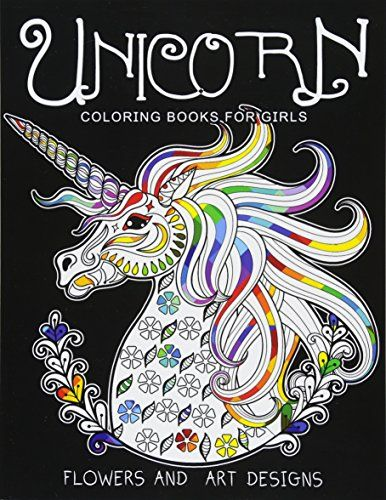 Unicorn Coloring Books For Girls Featuring Various Unicorn Designs Filled With Stress Relieving Patterns Horse In 2020 Horse Coloring Books Coloring Books Book Girl
