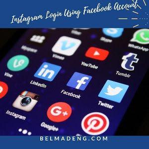 Instagram Login Using Facebook Account Facebook Account Facebook Facebook Features