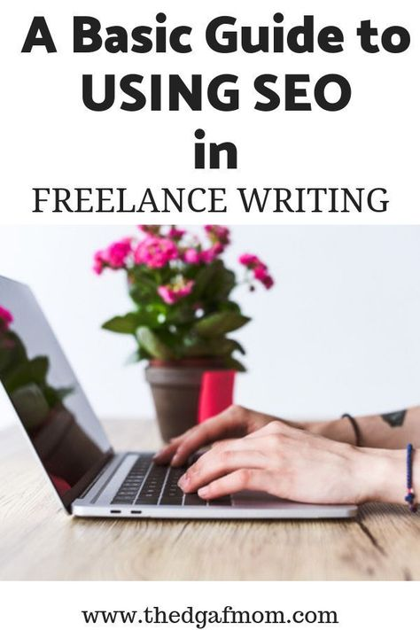 How to Use Basic SEO in Freelance Writing —    The DGAF Mom