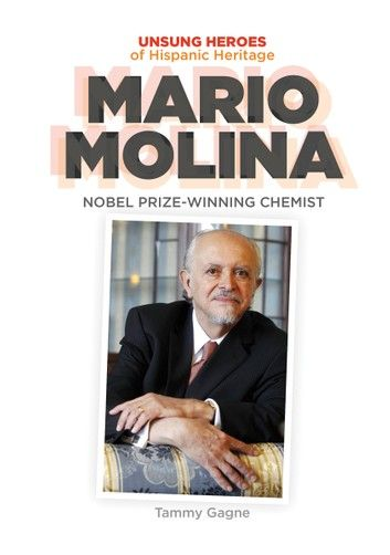 Mario Molina Nobel Prize Winning Chemist Ebook By Tammy Gagne Rakuten Kobo Nobel Prize Chemist This Book