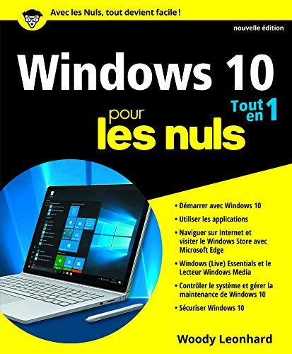 Telecharger Windows 10 Pour Les Nuls Tout En 1 2e Edition Livre Enligne 2412016135 Woody Leonhard Woody Leonhard Les Nuls Windows 10 Edition