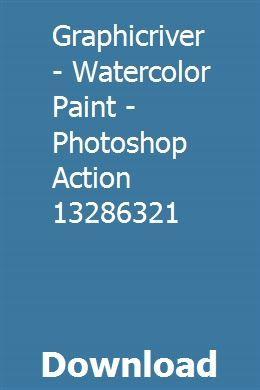 Graphicriver Watercolor Paint Photoshop Action 13286321