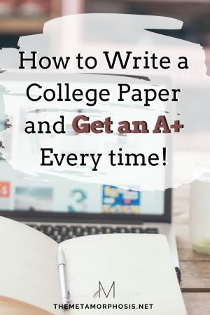 How to Write a College Paper and Get an A+ Every Time