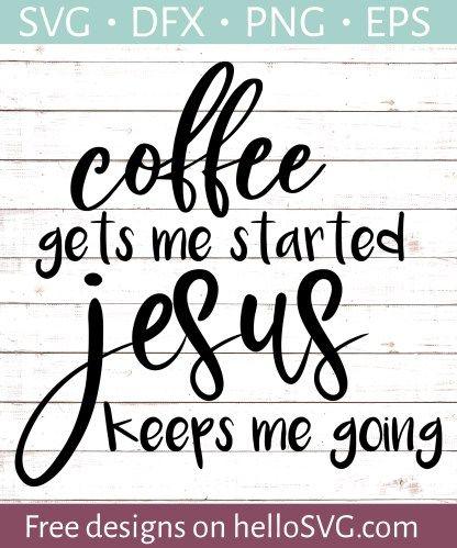 Coffee And Jesus Svg Free Svg Files Hellosvg Com Cricut Svg Files Free Cricut Free Cricut Projects Vinyl