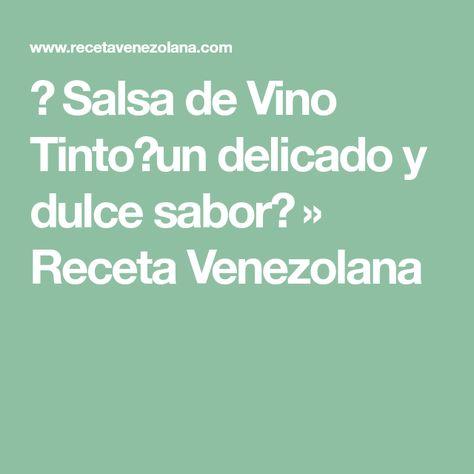 ▷ Salsa de Vino Tinto【un delicado y dulce sabor】 » Receta Venezolana