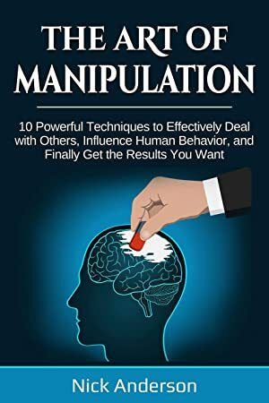 Pdf Free The Art Of Manipulation 10 Powerful Techniques To