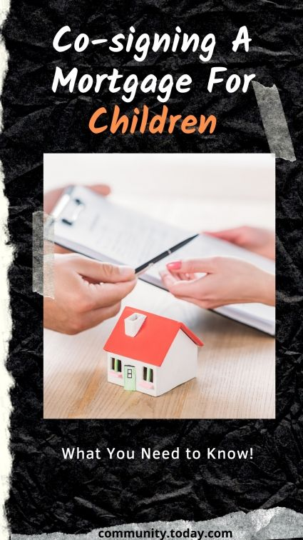 Important Considerations When Co Signing A Mortgage For Your Kid