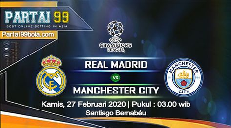 Prediksi Real Madrid Vs Manchester City 27 Februari 2020 Di 2020 Manchester City Real Madrid Leicester City
