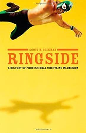 Read Book Ringside A History Of Professional Wrestling In America Wrestling Books Professional Wrestling Wrestling