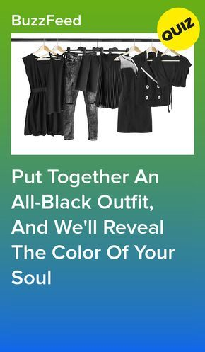 Put Together An All-Black Outfit, And We'll Reveal The Color Of Your