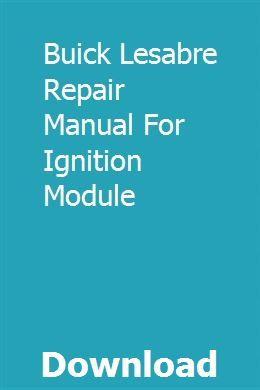 Buick Lesabre Repair Manual For Ignition Module Buick Lesabre Repair Manuals Buick