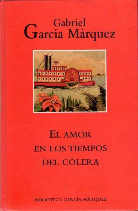 El Amor En Los Tiempos Del Cólera Libros De Garcia Marquez Libros Clásicos Libros De Amor