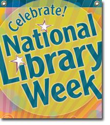 Celebrate National Library Week | American library association