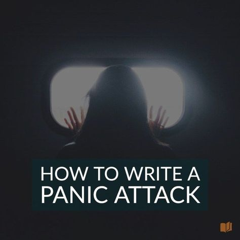 to Write a Realistic Panic Attack Writing - this has some very useful information about panic attack's too, not just how to write themWriting - this has some very useful information about panic attack's too, not just how to write them
