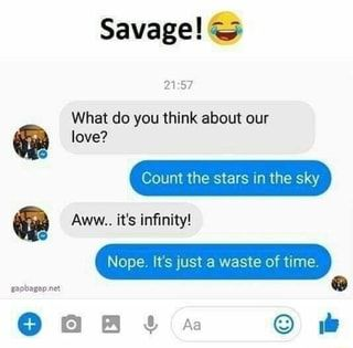 Savage Ra What Do You Think About Our Love Count The Stars In The Sky Aww It S Infinity Ifunny Funny Texts Jokes Funny Text Memes Funny Insults
