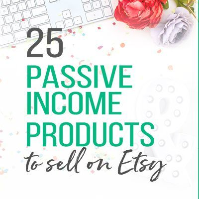 25 Passive Income Products To Sell On Etsy