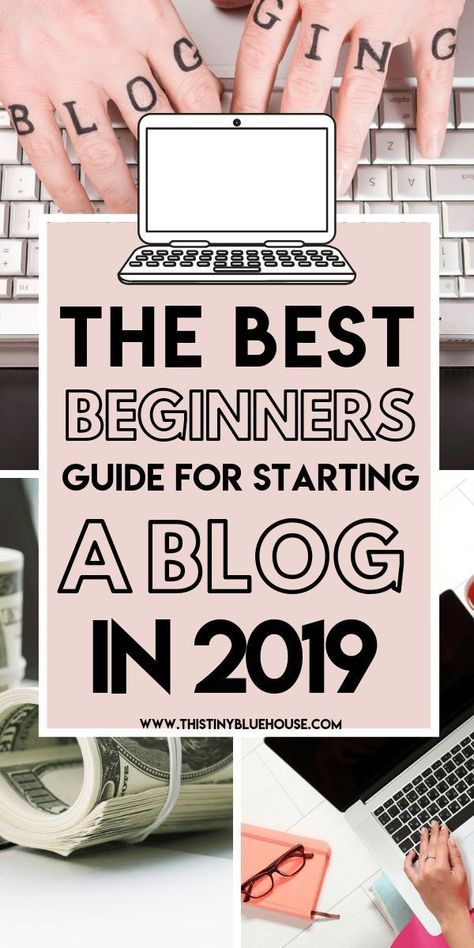 The Ultimate Beginners Guide for Starting a Blog in 2019