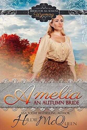Amelia An Autumn Bride A Brides For All Seasons Novel By Mcqueen Hildie Autumn Bride Bride Mail Order Bride
