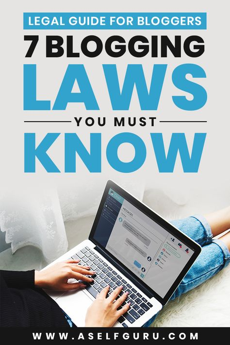 7 Blogging Laws Every Blogger Must Obey (Updated 2019 Guide)